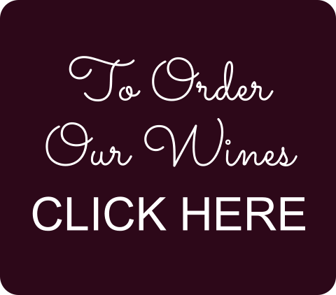 To Order  Our Wines CLICK HERE